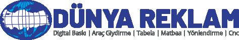 Dünya Reklam Gaziantep: Digital Baskı | Araç Giydirme | Tabela | Matbaa | Yönlendirme | CNC